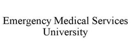 EMERGENCY MEDICAL SERVICES UNIVERSITY