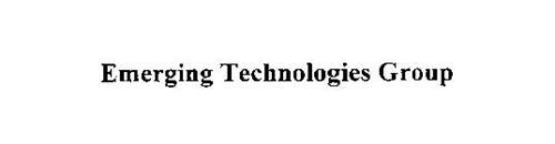 EMERGING TECHNOLOGIES GROUP