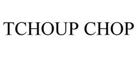 TCHOUP CHOP