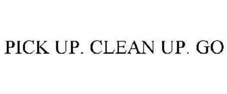 PICK UP. CLEAN UP. GO