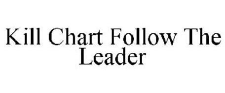 KILL CHART FOLLOW THE LEADER