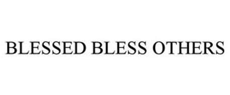 BLESSED BLESS OTHERS