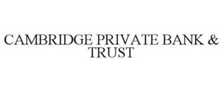 CAMBRIDGE PRIVATE BANK & TRUST