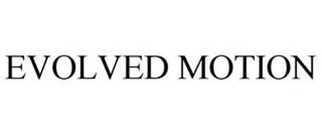 EVOLVED MOTION