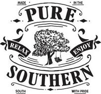 PURE SOUTHERN RELAX ENJOY MADE IN THE SOUTH WITH PRIDE