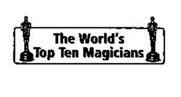 THE WORLD'S TOP TEN MAGICIANS