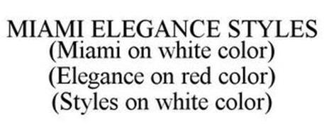 MIAMI ELEGANCE STYLES (MIAMI ON WHITE COLOR) (ELEGANCE ON RED COLOR) (STYLES ON WHITE COLOR)