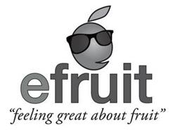 "EFRUIT ""FEELING GREAT ABOUT FRUIT"""