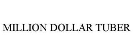 MILLION DOLLAR TUBER