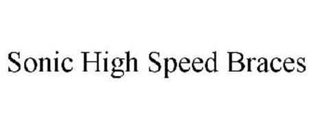 SONIC HIGH SPEED BRACES