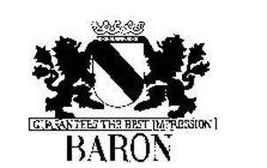 BARON GUARANTEES THE BEST IMPRESSION