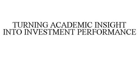TURNING ACADEMIC INSIGHT INTO INVESTMENT PERFORMANCE