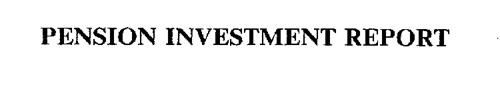 PENSION INVESTMENT REPORT