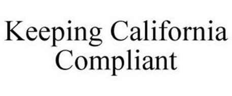 KEEPING CALIFORNIA COMPLIANT