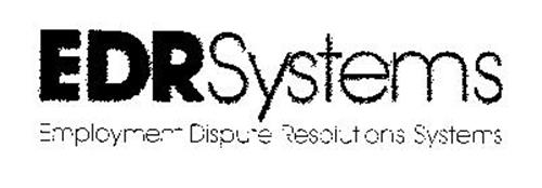 EDR SYSTEMS EMPLOYMENT DISPUTE RESOLUTIONS SYSTEMS