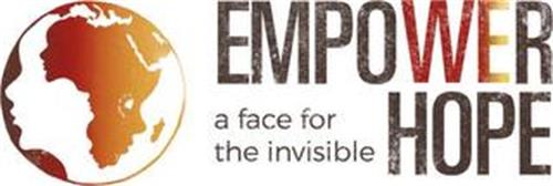 EMPOWER HOPE A FACE FOR THE INVISIBLE
