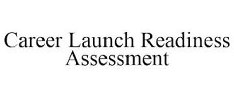 CAREER LAUNCH READINESS ASSESSMENT