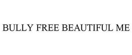 BULLY FREE BEAUTIFUL ME