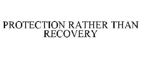 PROTECTION RATHER THAN RECOVERY