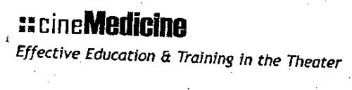 CINEMEDICINE EFFECTIVE EDUCATION & TRAINING IN THE THEATER