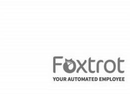 FOXTROT YOUR AUTOMATED EMPLOYEE