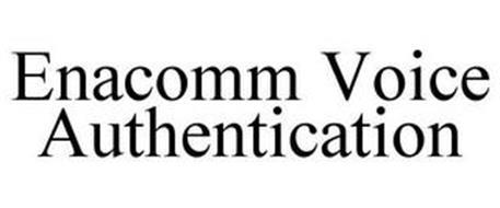 ENACOMM VOICE AUTHENTICATION