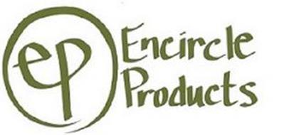 EP ENCIRCLE PRODUCTS