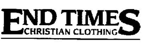 END TIMES CHRISTIAN CLOTHING