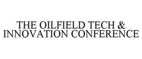 THE OILFIELD TECH & INNOVATION CONFERENCE