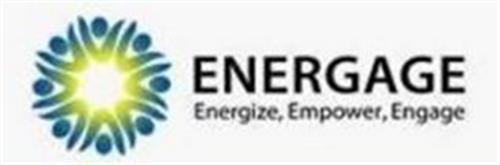 ENERGAGE ENERGIZE. EMPOWER. ENGAGE.