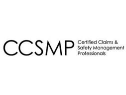 CCSMP CERTIFIED CLAIMS & SAFETY MANAGEMENT PROFESSIONALS
