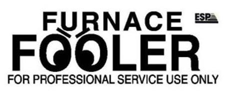 FURNACE FOOLER FOR PROFESSIONAL SERVICE USE ONLY ESP