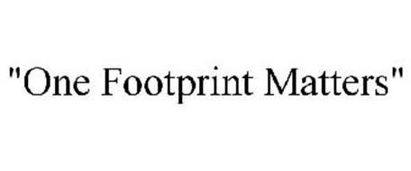 """""""ONE FOOTPRINT MATTERS"""""""