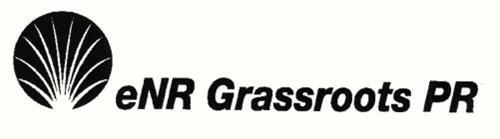 ENR GRASSROOTS PR