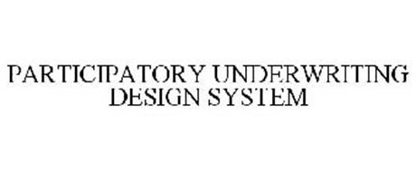 PARTICIPATORY UNDERWRITING DESIGN SYSTEM