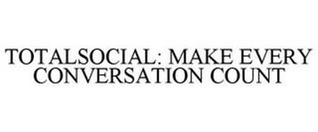 TOTALSOCIAL: MAKE EVERY CONVERSATION COUNT