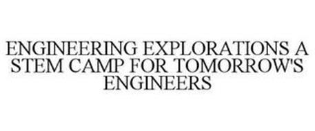 ENGINEERING EXPLORATIONS A STEM CAMP FOR TOMORROW'S ENGINEERS
