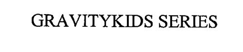 GRAVITYKIDS SERIES