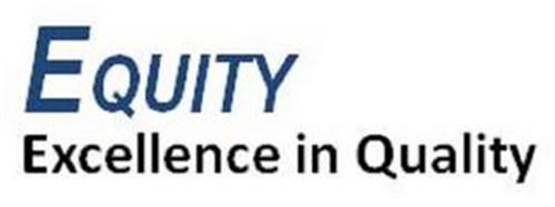 EQUITY EXCELLENCE IN QUALITY
