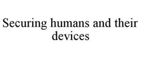 SECURING HUMANS AND THEIR DEVICES