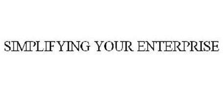 SIMPLIFYING YOUR ENTERPRISE