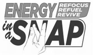 ENERGY IN A SNAP REFOCUS REFUEL REVIVE