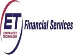 ET ENHANCED TECHNOLOGY FINANCIAL SERVICES