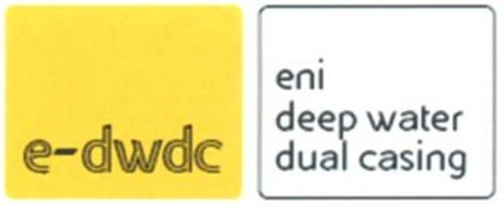 E-DWDC ENI DEEP WATER DUAL CASING