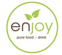 ENJOY PURE FOOD + DRINK