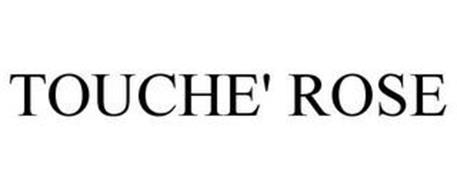 TOUCHE' ROSE