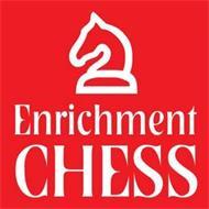 ENRICHMENT CHESS