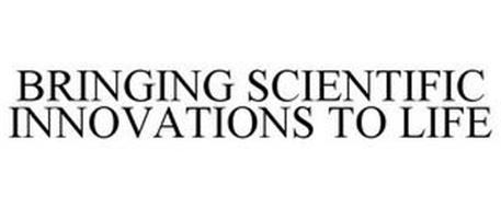BRINGING SCIENTIFIC INNOVATIONS TO LIFE