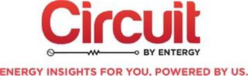 CIRCUIT BY ENTERGY ENERGY INSIGHTS FOR YOU, POWERED BY US.