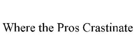 WHERE THE PROS CRASTINATE